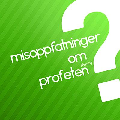 misoppfatning_profeten